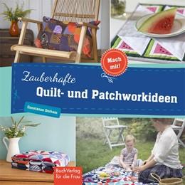 Abbildung von Derham | Zauberhafte Quilt- und Patchworkideen | 1. Auflage | 2018 | beck-shop.de