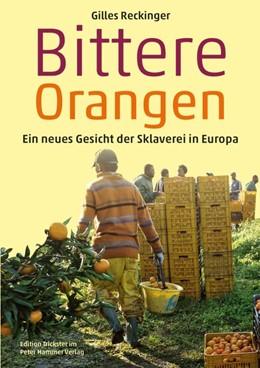 Abbildung von Reckinger | Bittere Orangen | Neuauflage | 2018 | Ein neues Gesicht der Sklavere...