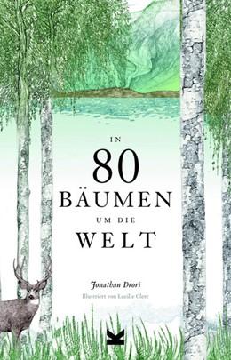 Abbildung von Drori   In 80 Bäumen um die Welt   1. Auflage   2018   beck-shop.de