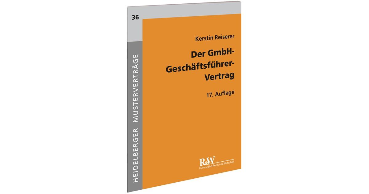 Der Gmbh Geschäftsführer Vertrag Reiserer 17 Aktualisierte