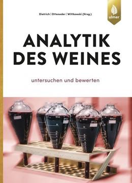 Abbildung von Dietrich / Otteneder / Wittkowski   Analytik des Weines   2019   Untersuchen und bewerten