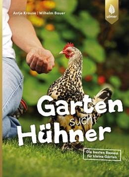 Abbildung von Krause / Bauer   Garten sucht Hühner   2018   Die besten Rassen für kleine G...