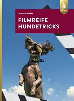Abbildung von Albers | Filmreife Hundetricks | 2018 | Tricktraining - nicht nur für ...