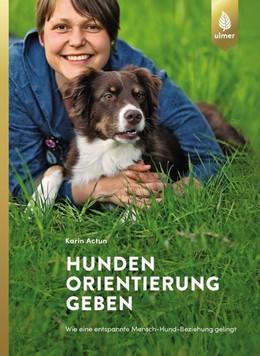 Abbildung von Actun | Hunden Orientierung geben | 2018 | Wie eine entspannte Mensch-Hun...