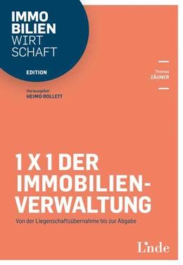 Abbildung von Zäuner | 1x1 der Immobilienverwaltung | 1. Auflage 2018 | 2018 | Von der Liegenschaftsübernahme...