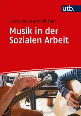 Abbildung von Wickel | Musik in der Sozialen Arbeit | 2., aktualisierte und erweiterte Auflage | 2018 | Eine Einführung