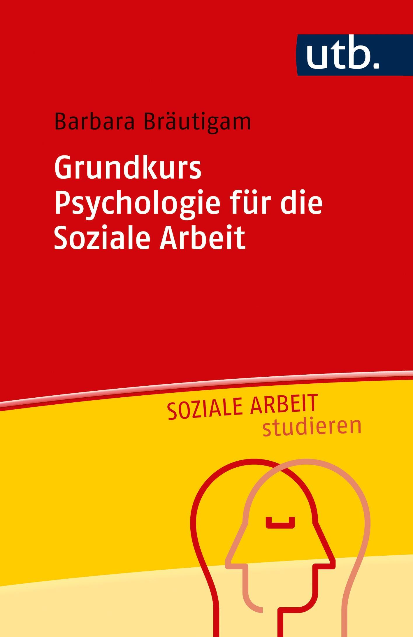 Grundkurs Psychologie für die Soziale Arbeit | Bräutigam, 2018 | Buch (Cover)