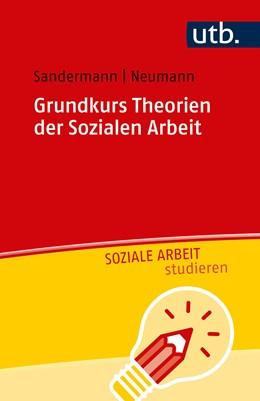 Abbildung von Sandermann / Neumann | Grundkurs Theorien der Sozialen Arbeit | 2018