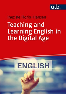 Abbildung von de Florio-Hansen | Teaching and Learning English in the Digital Age | 1. Auflage | 2018 | beck-shop.de