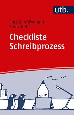 Abbildung von Wymann / Neff   Checkliste Schreibprozess   2018   Ihr Weg zum guten Text: Punkt ...