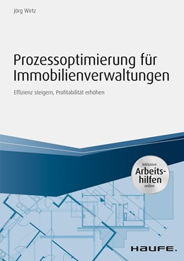 Abbildung von Wirtz | Prozessoptimierung für Immobilienverwaltungen - inkl. Arbeithilfen online | 1. Auflage 2018 | 2018 | Effizienz steigern, Profitabil...