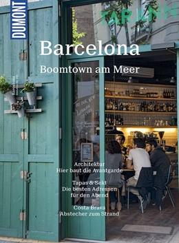Abbildung von Schmidt | DuMont Bildatlas 150 Barcelona | 3. Auflage | 2017 | Boomtown am Meer