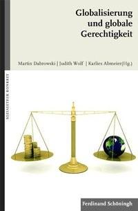 Globalisierung und globale Gerechtigkeit   Abmeier / Dabrowski / Wolf   1. Aufl. 2009, 2009   Buch (Cover)