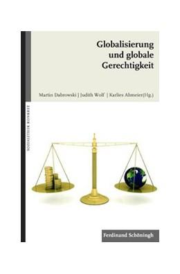 Abbildung von Abmeier / Dabrowski / Wolf   Globalisierung und globale Gerechtigkeit   1. Aufl. 2009   2009