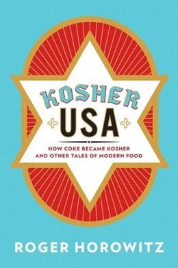 Abbildung von Horowitz | Kosher USA | 2018 | How Coke Became Kosher and Oth...