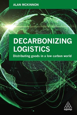 Abbildung von Mckinnon | Decarbonizing Logistics | 2018 | Distributing Goods in a Low Ca...