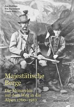 Abbildung von Mathieu / Bachmann / Butz | Majestätische Berge | 2018 | Die Monarchie auf dem Weg in d...