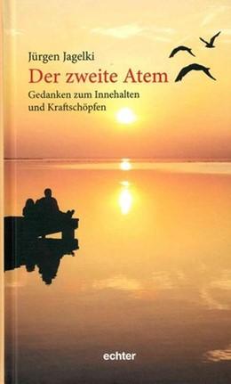 Abbildung von Jagelki   Der zweite Atem   1. Auflage   2018   beck-shop.de