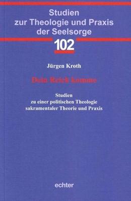 Abbildung von Kroth | Dein Reich komme | 1. Auflage | 2018 | beck-shop.de