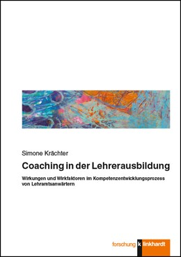 Abbildung von Krächter | Coaching in der Lehrerausbildung | 2018 | Wirkungen und Wirkfaktoren im ...