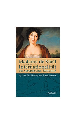 Abbildung von Schöning / Seemann   Madame de Staël und die Internationalität der europäischen Romantik   2003   Fallstudien zur interkulturell...   2