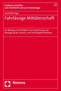 Abbildung von Böhringer | Fahrlässige Mittäterschaft | 1. Auflage | 2017 | Ein Beitrag zum Verhältnis von...