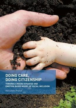 Abbildung von Pratesi | Doing Care, Doing Citizenship | 1st ed. 2018 | 2017 | Towards a Micro-Situated and E...