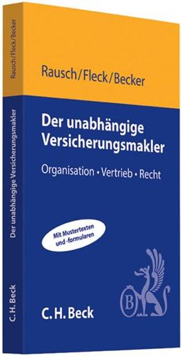 Abbildung von Rausch / Fleck / Becker | Der unabhängige Versicherungsmakler | 2013 | Organisation, Vertrieb, Recht