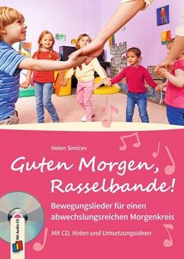 Abbildung von Simicev   Guten Morgen, Rasselbande! - Bewegungslieder für einen abwechslungsreichen Morgenkreis   1. Auflage   2018   beck-shop.de