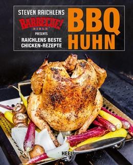 Abbildung von Raichlen | BBQ Huhn | 1. Auflage | 2018 | beck-shop.de
