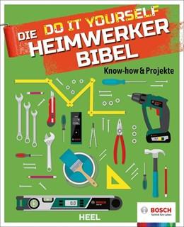 Abbildung von Die Do it Yourself Heimwerkerbibel | 1. Auflage | 2018 | beck-shop.de