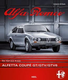 Abbildung von Di Paolo | Alfa Romeo Alfetta Coupé GT/GTV/GTV6 | 1. Auflage | 2018 | beck-shop.de