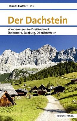 Abbildung von Hoffert-Hösl | Der Dachstein | 1. Auflage | 2018 | Wanderungen im Dreiländereck S...