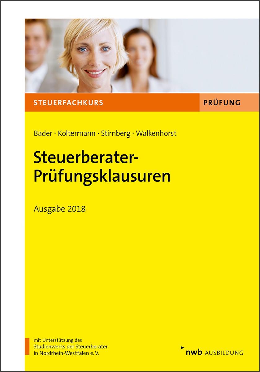 Steuerberater-Prüfungsklausuren • Ausgabe 2018   Bader / Koltermann / Stirnberg / Walkenhorst, 2018   Buch (Cover)
