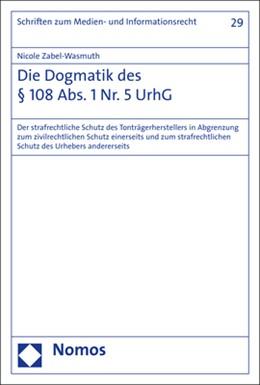 Abbildung von Zabel-Wasmuth | Die Dogmatik des § 108 Abs. 1 Nr. 5 UrhG | 2017 | Der strafrechtliche Schutz des... | 29