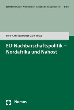 Abbildung von Müller-Graff | EU-Nachbarschaftspolitik - Nordafrika und Nahost | 2017