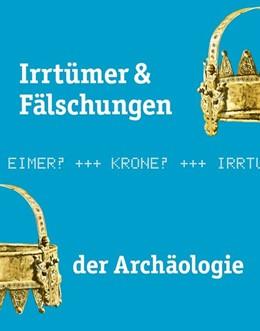 Abbildung von Irrtümer & Fälschungen der Archäologie | 1. Auflage | 2018 | beck-shop.de