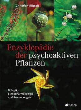 Abbildung von Rätsch | Enzyklopädie der psychoaktiven Pflanzen | 2018 | Botanik, Ethnopharmakologie un...