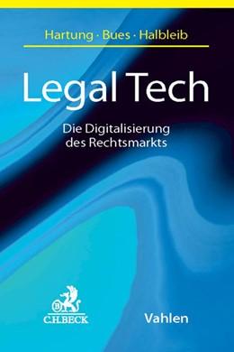 Abbildung von Hartung / Bues / Halbleib | Legal Tech | 2017 | Die Digitalisierung des Rechts...
