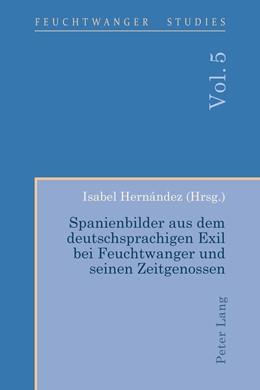 Abbildung von Hernández | Spanienbilder aus dem deutschsprachigen Exil bei Feuchtwanger und seinen Zeitgenossen | 1. Auflage | 2017 | beck-shop.de