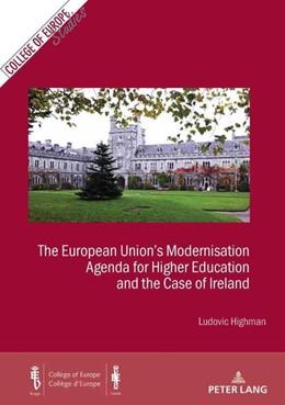 Abbildung von Highman | The European Union's Modernisation Agenda for Higher Education and the Case of Ireland | 2017