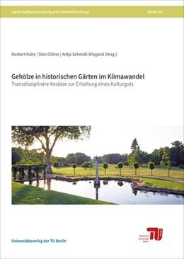 Abbildung von Kühn / Gillner | Gehölze in historischen Gärten im Klimawandel | 1. Auflage | 2017 | beck-shop.de