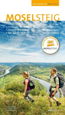 Abbildung von Poller / Schöllkopf / Todt | Moselsteig. Der offizielle Wanderführer. Das große Buch mit allen 24 Etappen plus Rundwege. | Ausgabe 2018 | 2017 | 365 Kilometer Wandergenuss von...