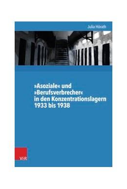 Abbildung von Hörath | »Asoziale« und »Berufsverbrecher« in den Konzentrationslagern 1933 bis 1938 | 2017