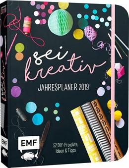 Abbildung von Sei kreativ! Jahresplaner 2019 - 52 DIY-Projekte, Ideen und Tipps   1. Auflage   2018   beck-shop.de