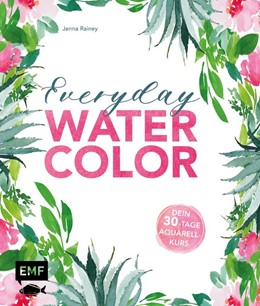 Abbildung von Rainey | Everyday Watercolor - Dein 30-Tage-Aquarellkurs | 1. Auflage | 2018 | beck-shop.de