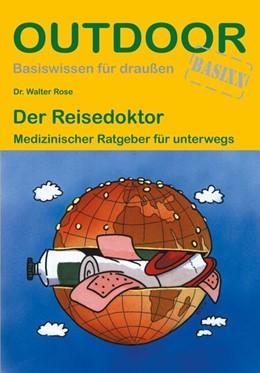 Abbildung von Rose | Der Reisedoktor | 2. Auflage | 2019 | beck-shop.de