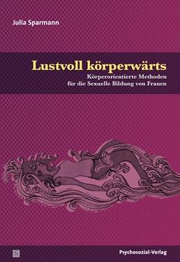 Abbildung von Sparmann   Lustvoll körperwärts   1. Auflage   2018   beck-shop.de