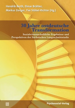 Abbildung von Berth / Brähler / Zenger / Stöbel-Richter | 30 Jahre ostdeutsche Transformation | 2020 | Sozialwissenschaftliche Ergebn...