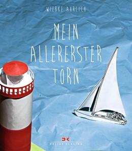 Abbildung von Ahrlich   Mein allererster Törn   1. Auflage   2018   beck-shop.de